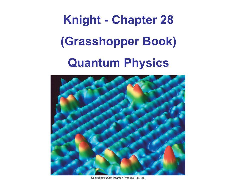 Knight - Chapter 28 (Grasshopper Book) Quantum Physics