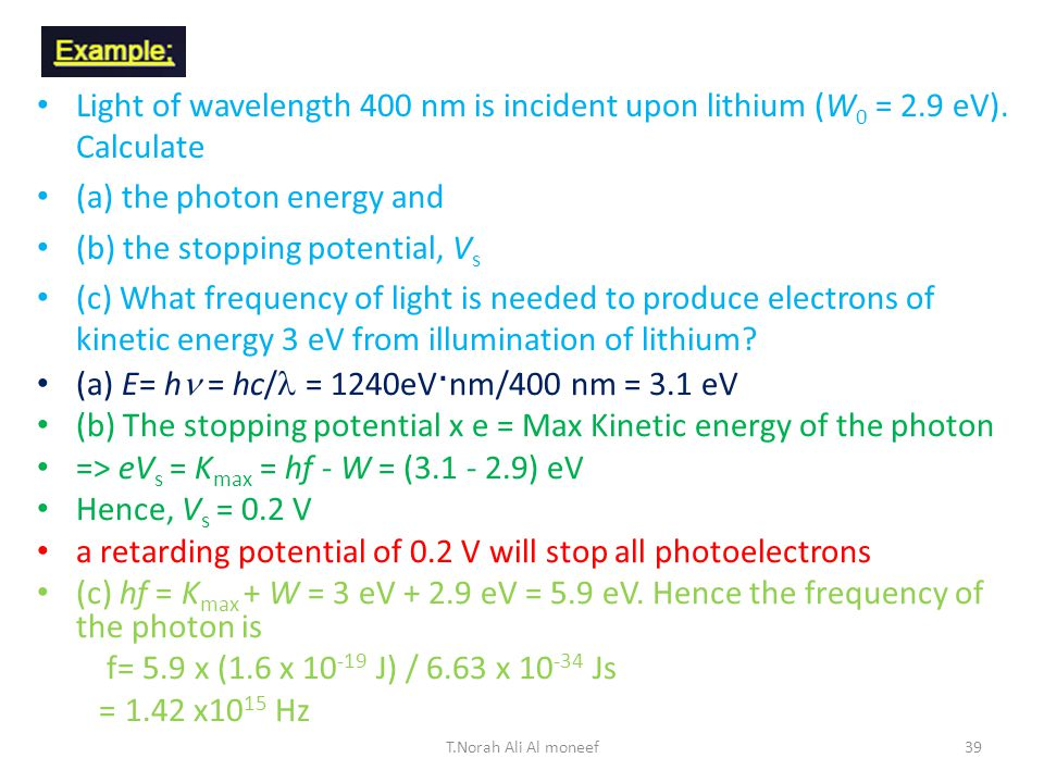 T.Norah Ali Al moneef38 (b)Molybdenum has a work function of 4.2 eV. (i)Find the cut-off wavelength (in nm) and threshold frequency for the photoelect