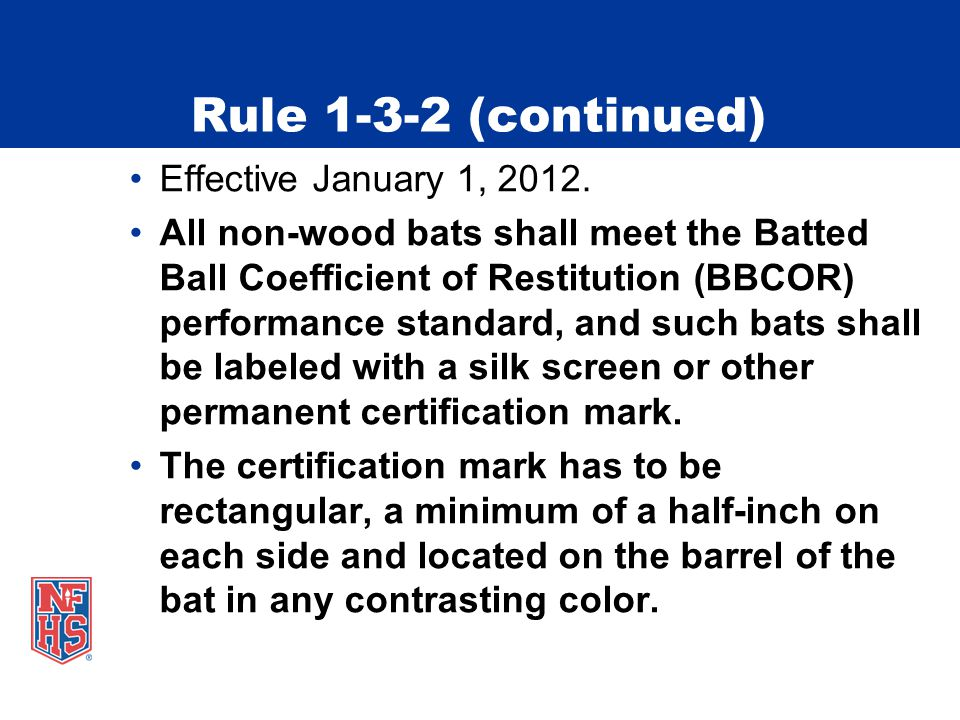 Rule 1-3-2 (continued) Effective January 1, 2012.