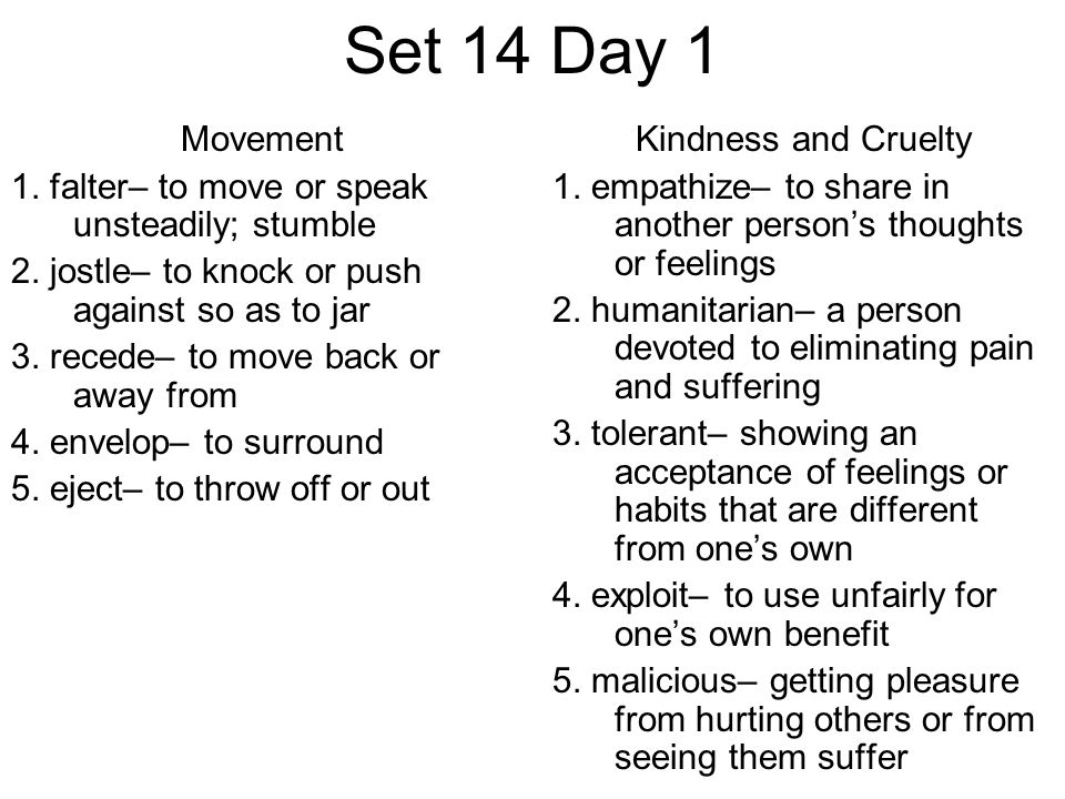 Set 14 Day 1 Movement 1. falter– to move or speak unsteadily; stumble 2.