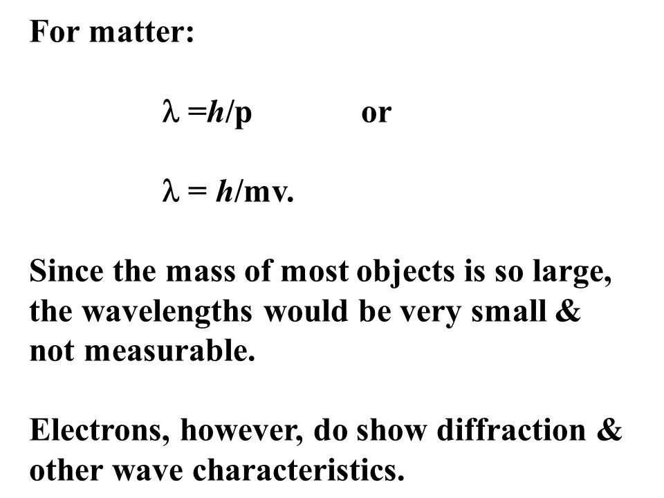 For matter: =h/p or = h/mv.