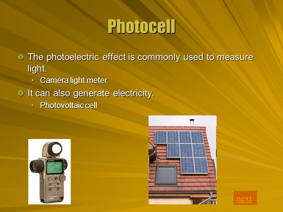 Photocell  The photoelectric effect is commonly used to measure light.