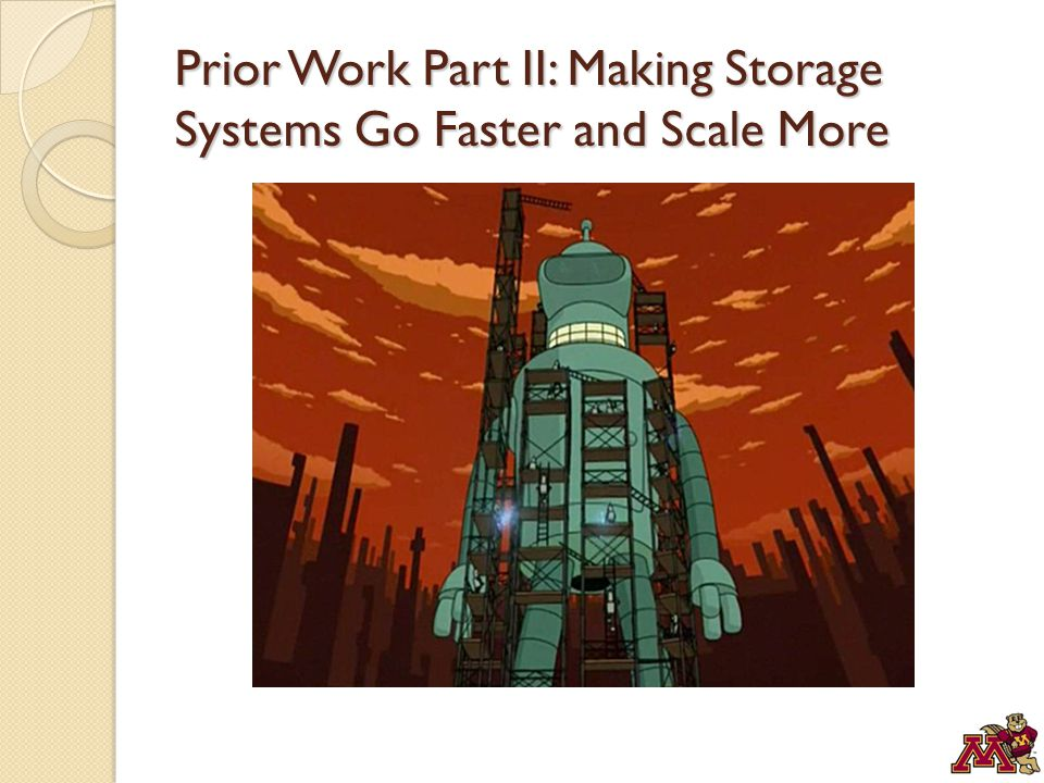 Prior Work Part II: Making Storage Systems Go Faster and Scale More
