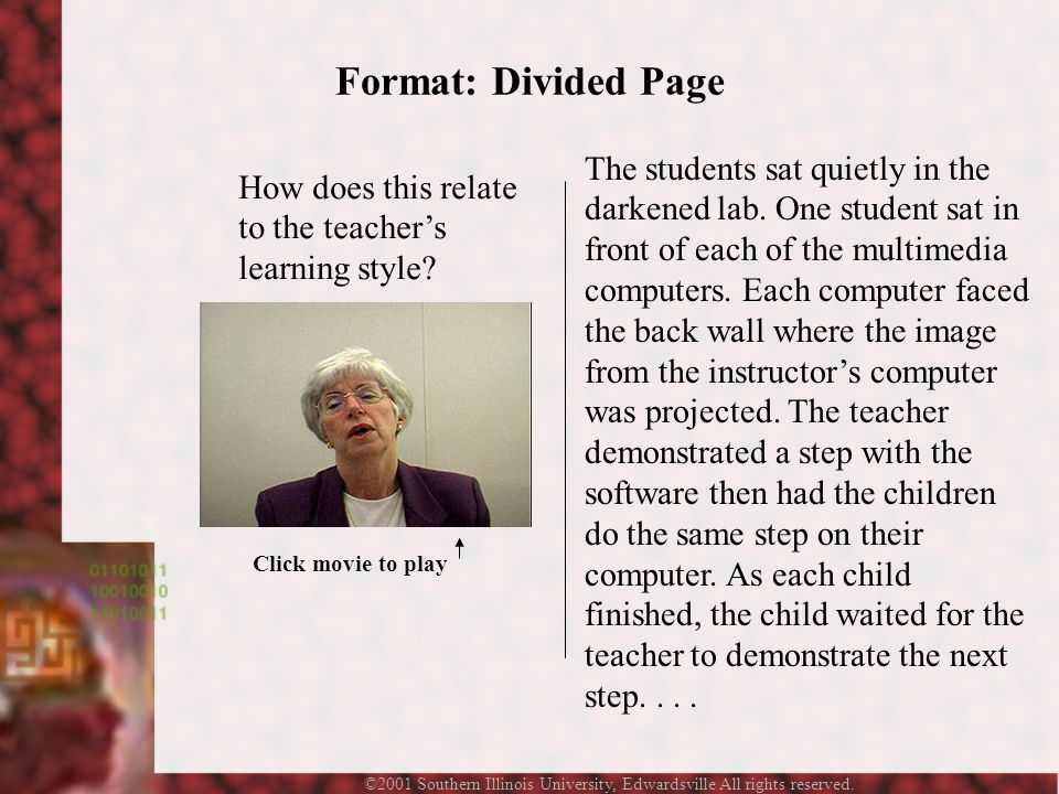 ©2001 Southern Illinois University, Edwardsville All rights reserved. Format: Divided Page How does this relate to the teacher's learning style? The s