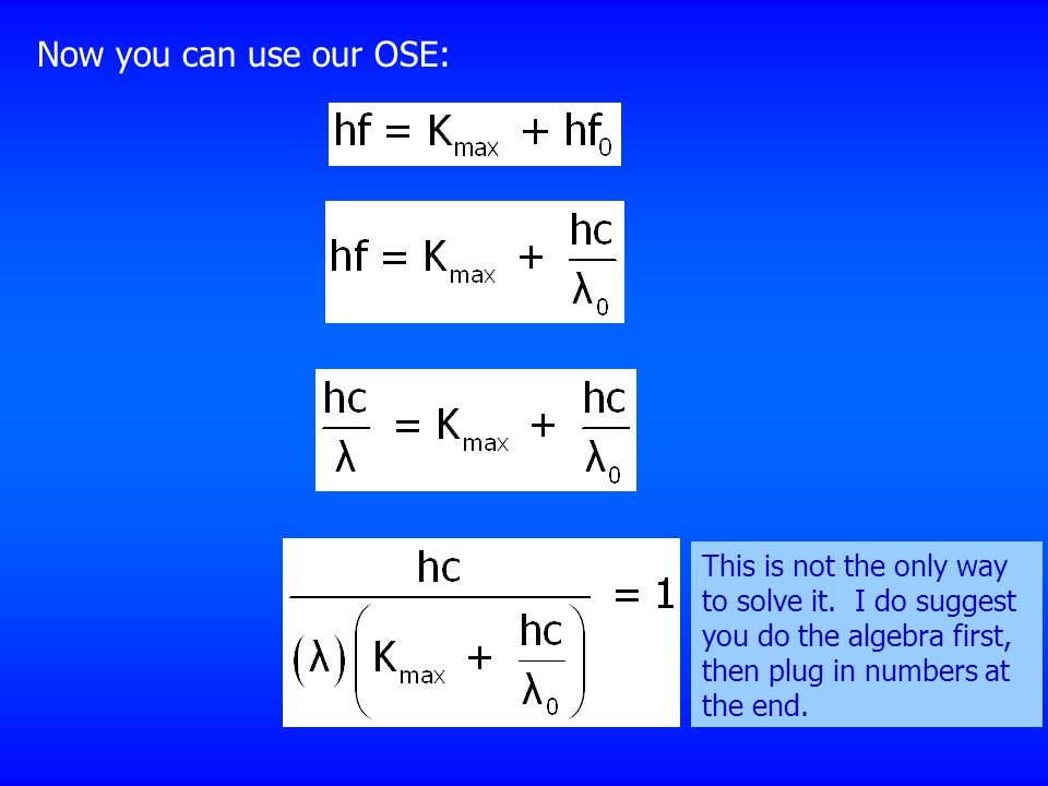 Now you can use our OSE: This is not the only way to solve it.