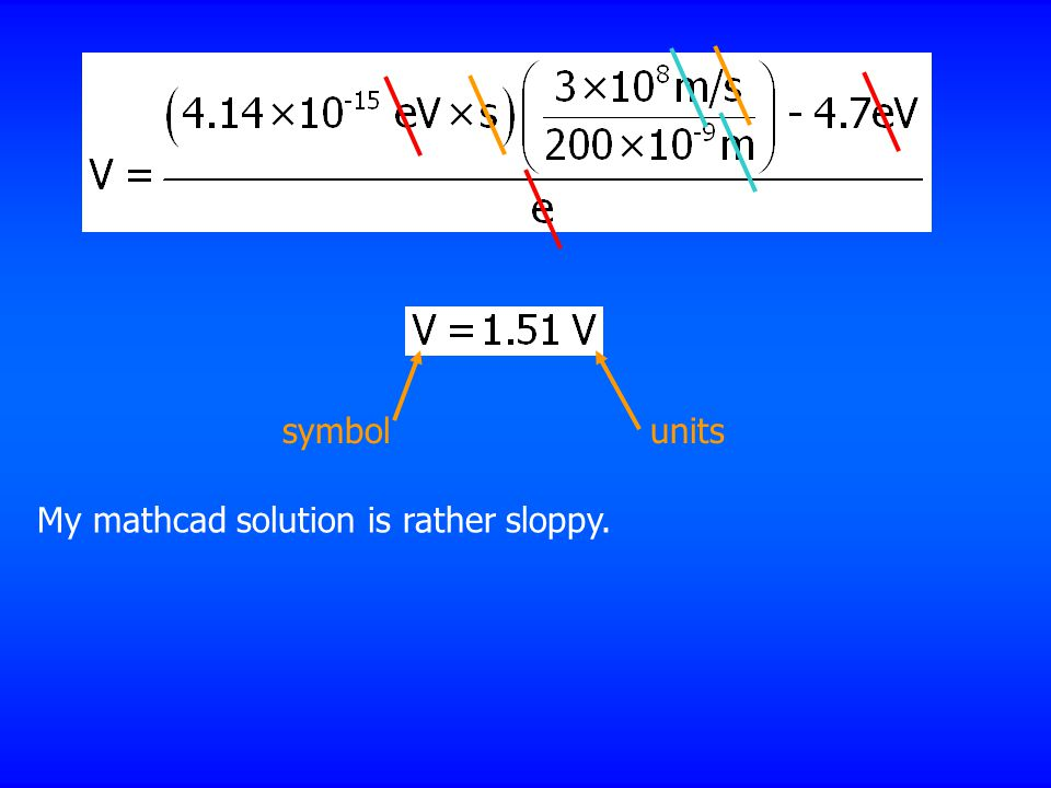 My mathcad solution is rather sloppy. symbolunits
