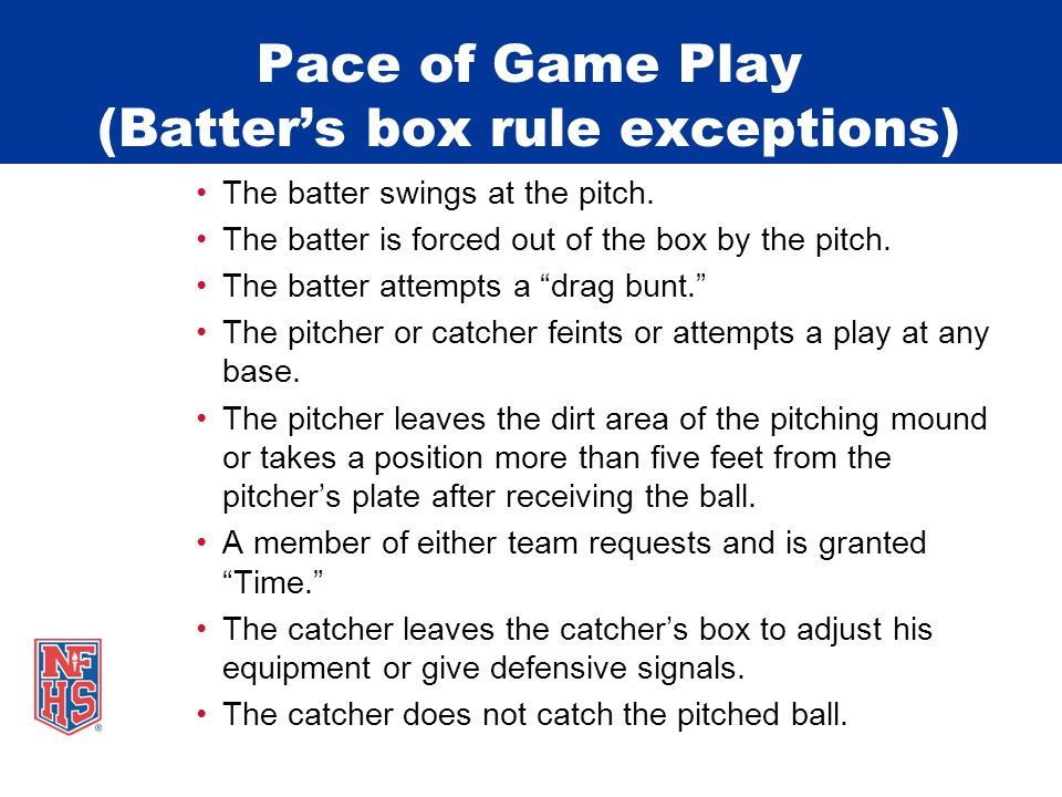 Pace of Game Play (Batter's box rule exceptions) The batter swings at the pitch.