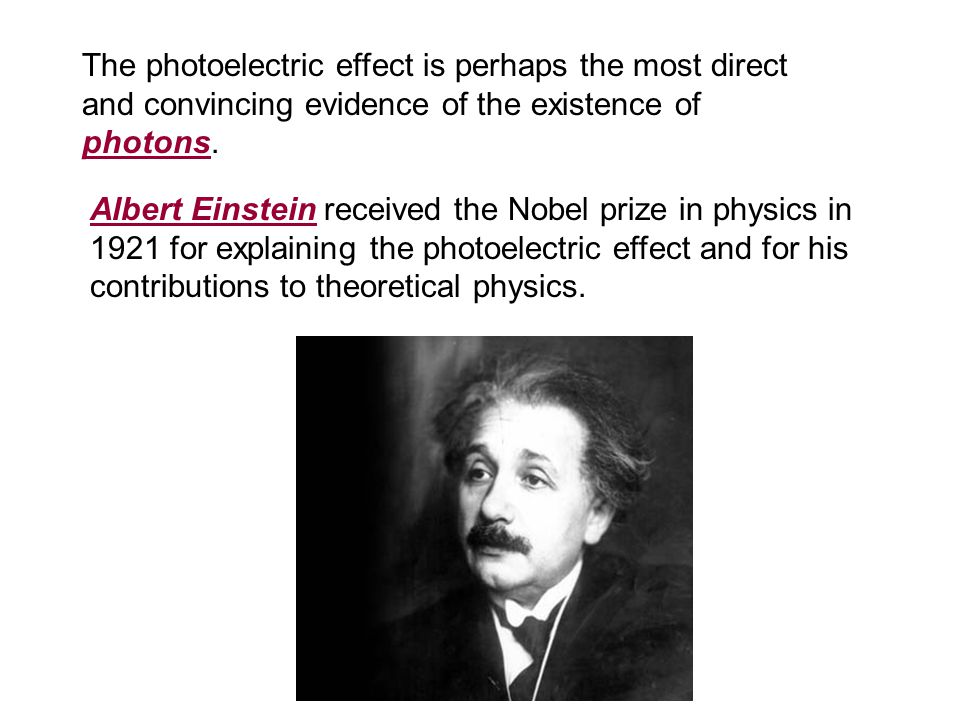 The photoelectric effect is perhaps the most direct and convincing evidence of the existence of photons.