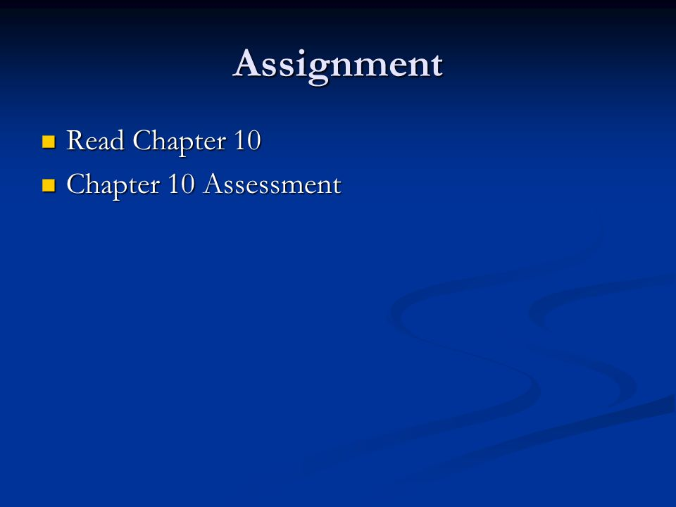 Assignment Read Chapter 10 Read Chapter 10 Chapter 10 Assessment Chapter 10 Assessment