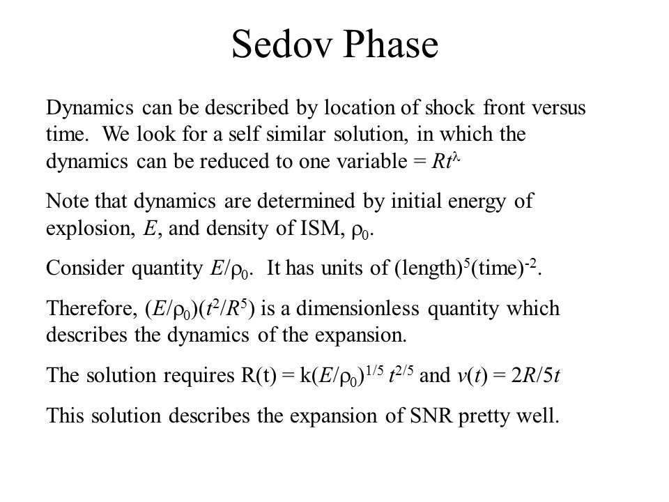 Sedov Phase Dynamics can be described by location of shock front versus time.