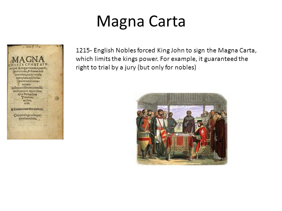 Petition of Right 1628 King Charles I put into writing certain legal rights and traditions such as Habeas Corpus.