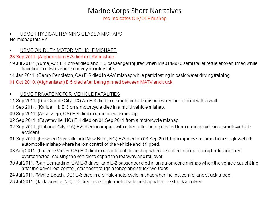 Marine Corps Short Narratives red indicates OIF/OEF mishap  USMC PHYSICAL TRAINING CLASS A MISHAPS No mishap this FY.