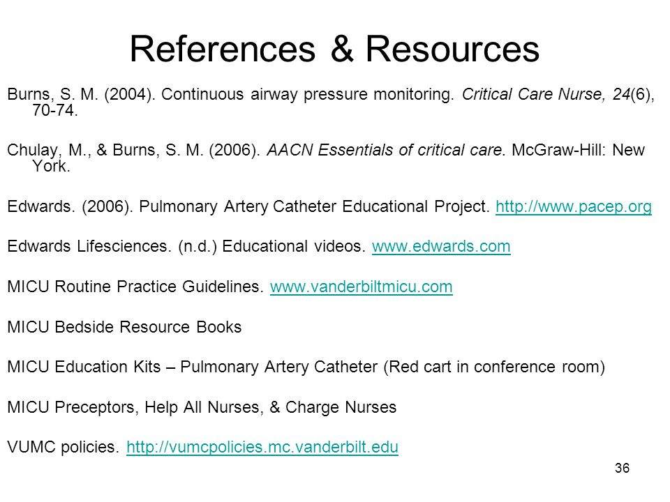 36 References & Resources Burns, S. M. (2004). Continuous airway pressure monitoring.