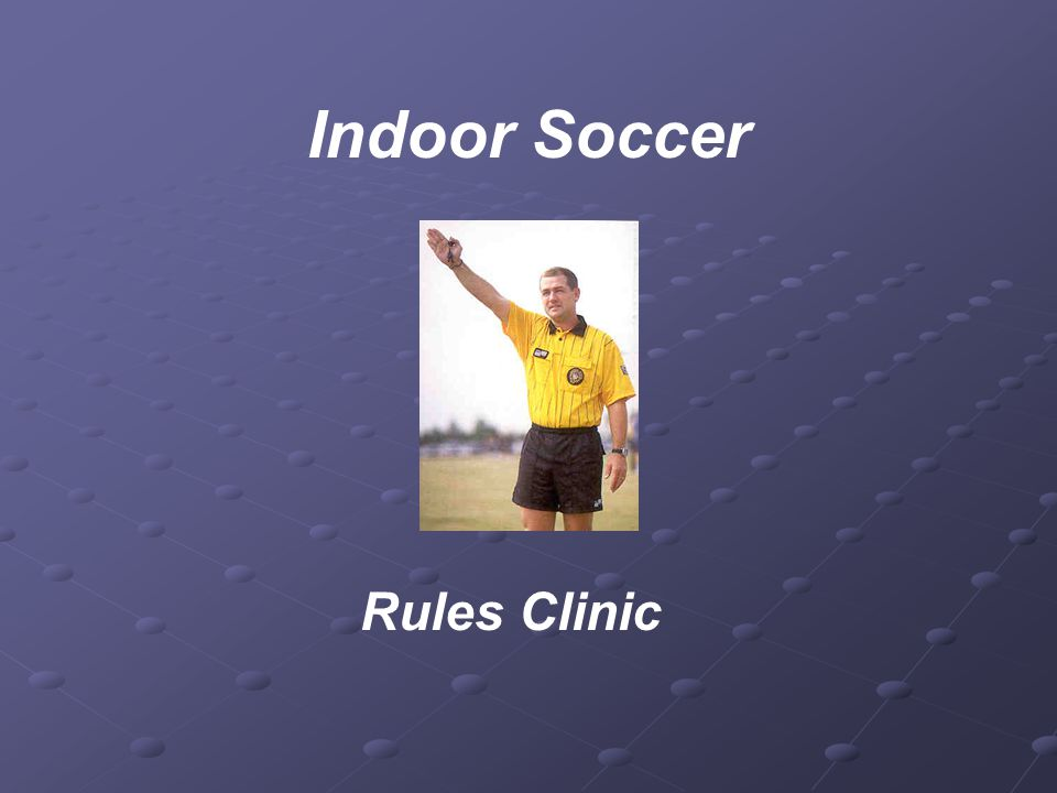 Indoor Soccer Rules Clinic