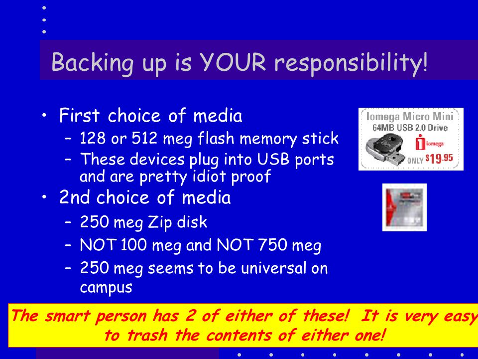 17 Backing up is YOUR responsibility.