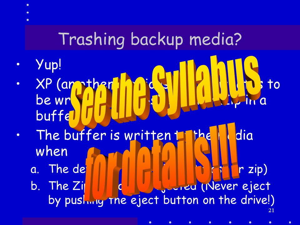 21 Trashing backup media. Yup.