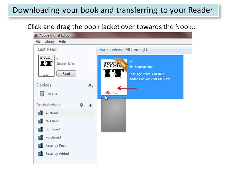 21 Click and drag the book jacket over towards the Nook… Downloading your book and transferring to your Reader