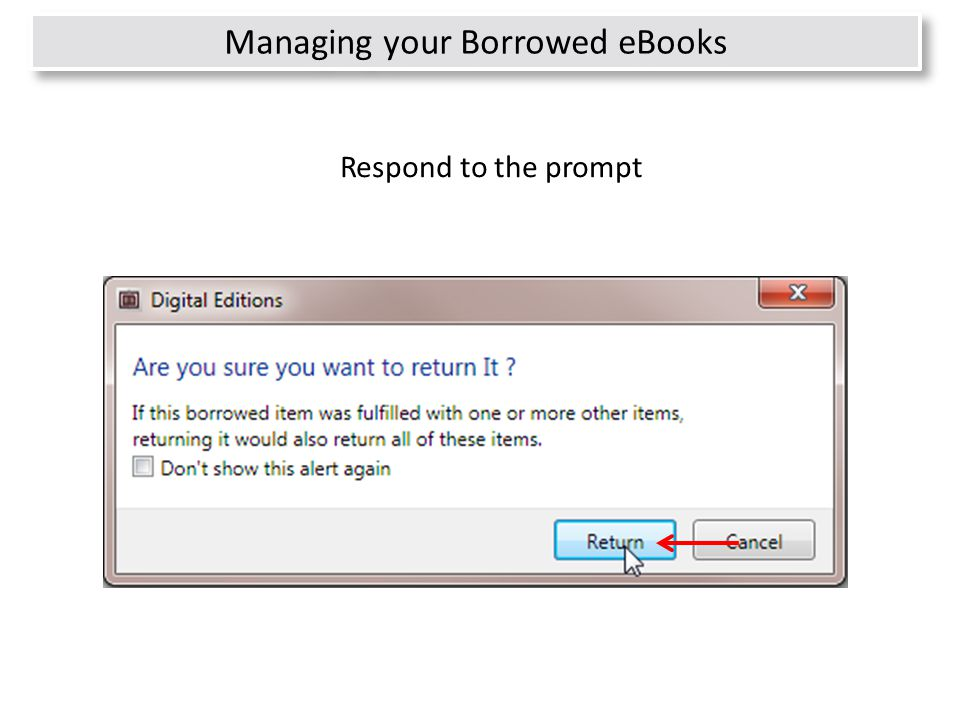 32 Respond to the prompt Managing your Borrowed eBooks