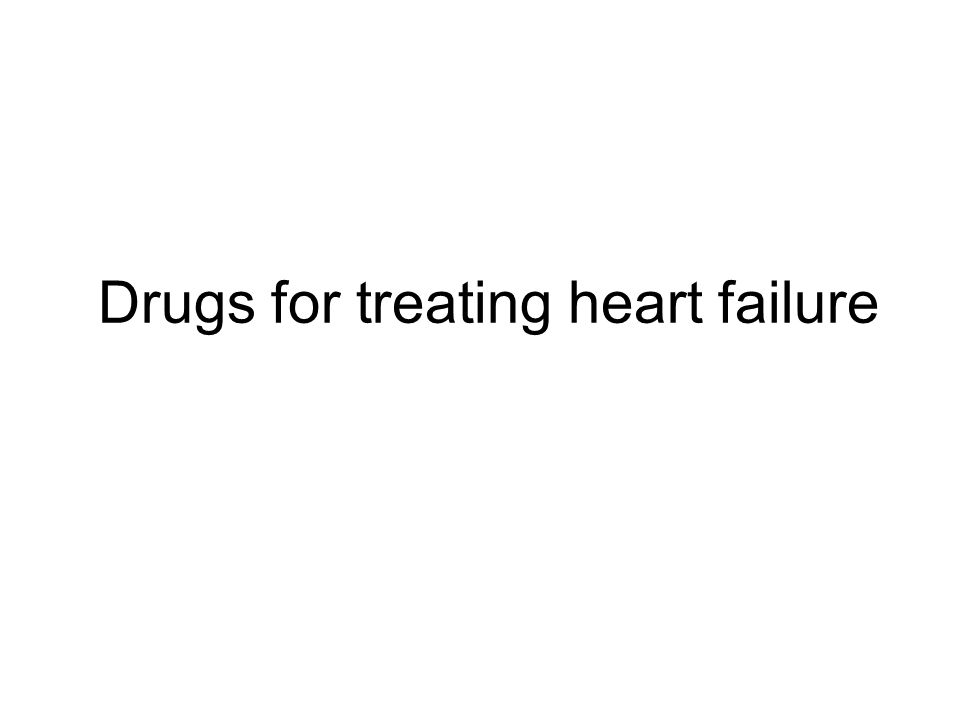 Drugs for treating heart failure