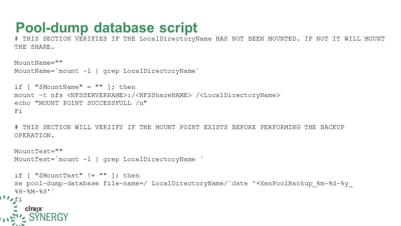 Pool-dump database script # THIS SECTION VERIFIES IF THE LocalDirectoryName HAS NOT BEEN MOUNTED. IF NOT IT WILL MOUNT THE SHARE. MountName=