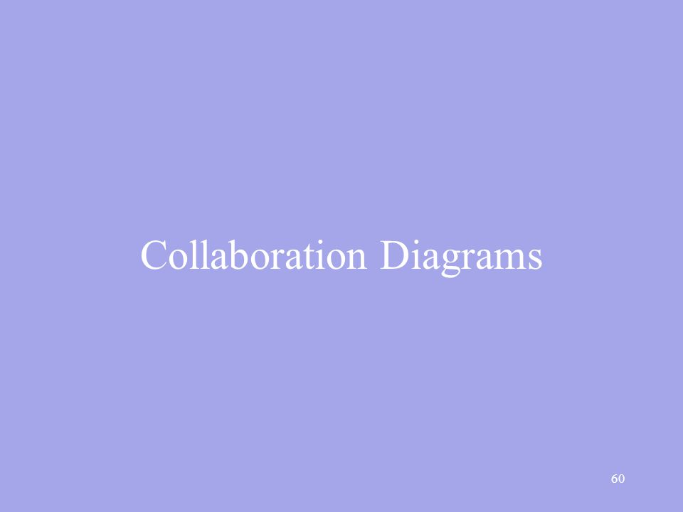 60 Collaboration Diagrams