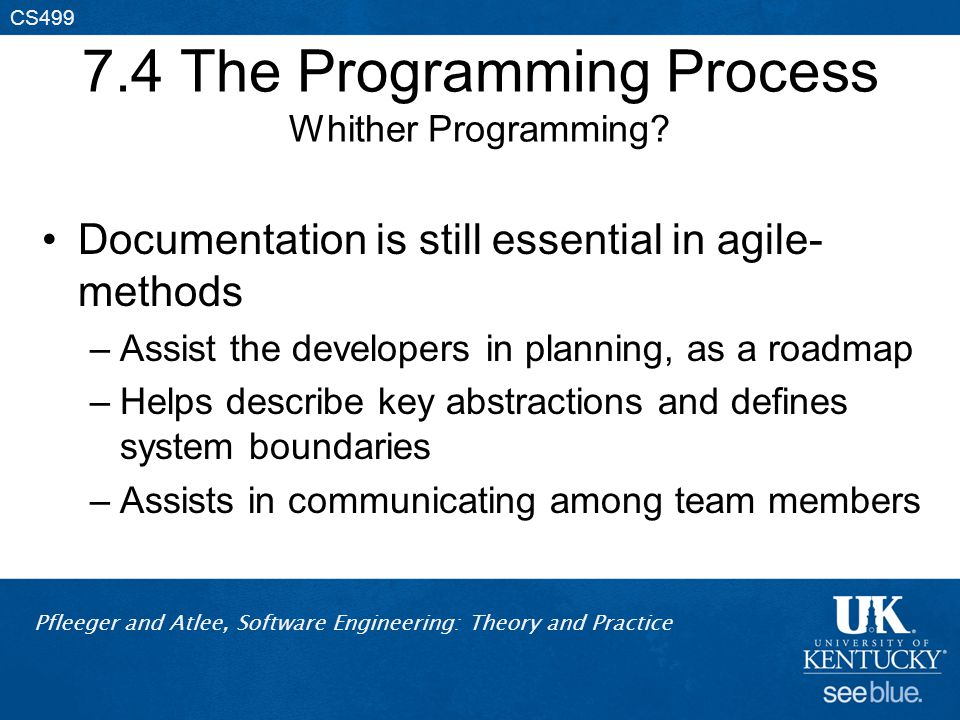 Pfleeger and Atlee, Software Engineering: Theory and Practice CS499 7.4 The Programming Process Whither Programming.