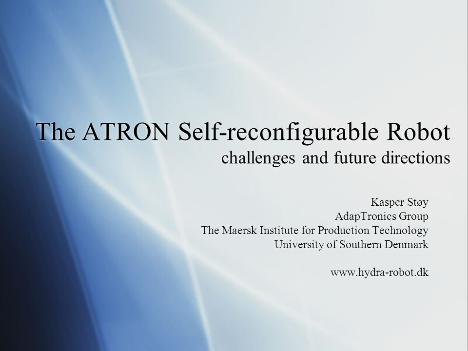 Vision of self-reconfigurable robots  Robust  Versatile  Cheap  Robust  Versatile  Cheap
