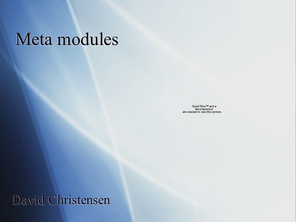 Meta modules David Christensen