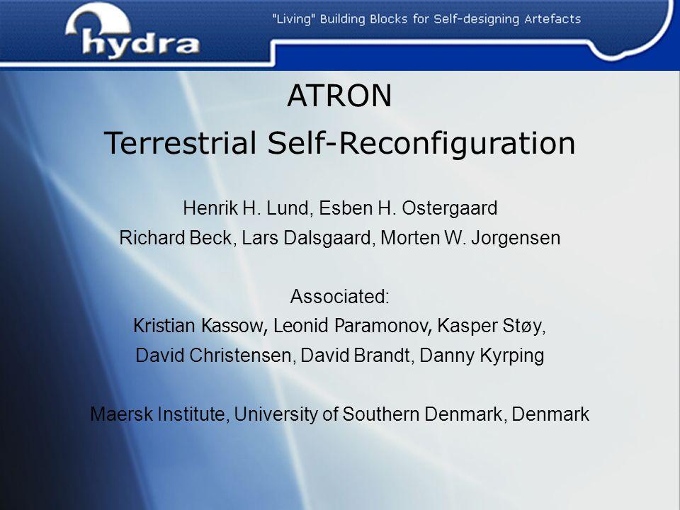 ATRON Terrestrial Self-Reconfiguration Henrik H. Lund, Esben H.