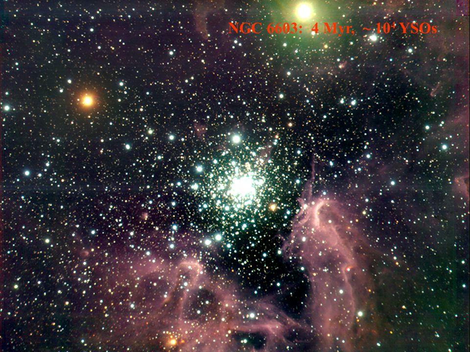 NGC 6603: 4 Myr, ~ 10 4 YSOs