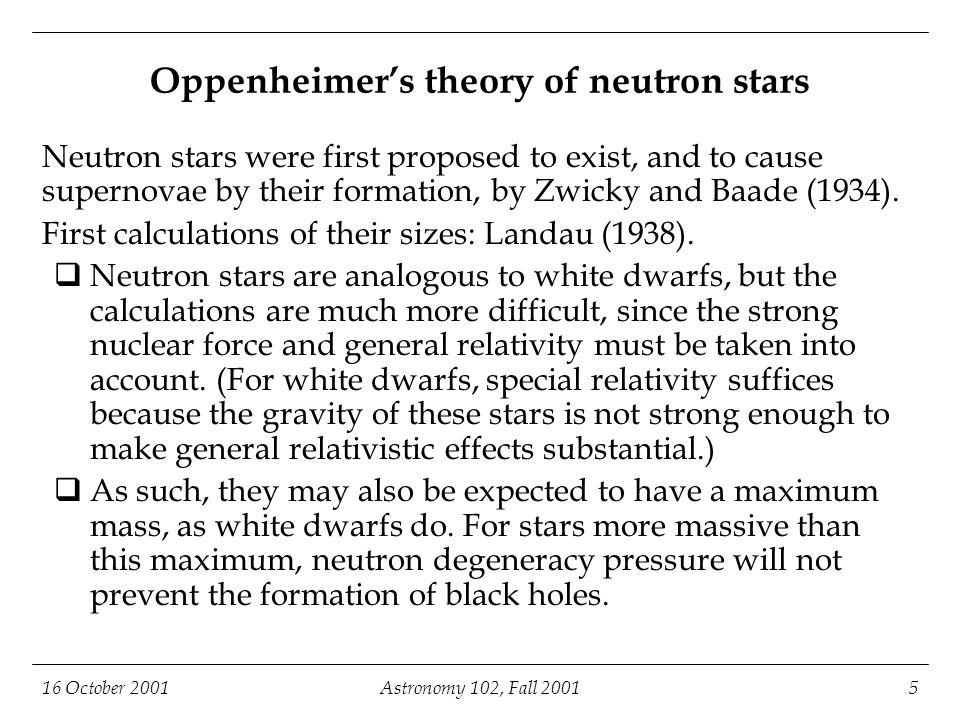 16 October 2001Astronomy 102, Fall 200116 Supernova 1987A Before : the Tarantula Nebula in the Large Magellanic Cloud, in 1984.