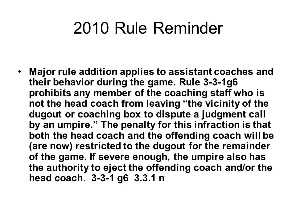 2010 Rule Reminder Major rule addition applies to assistant coaches and their behavior during the game.