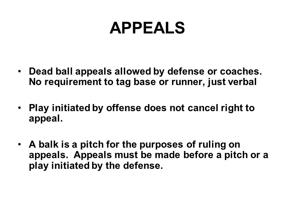 APPEALS Dead ball appeals allowed by defense or coaches.