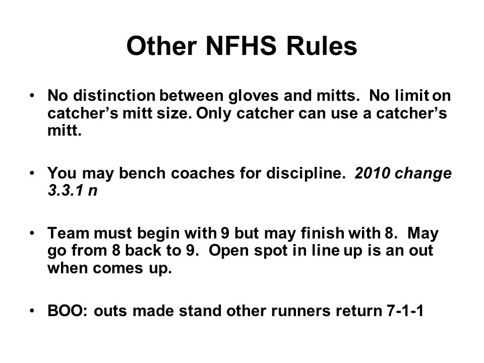 Other NFHS Rules No distinction between gloves and mitts.