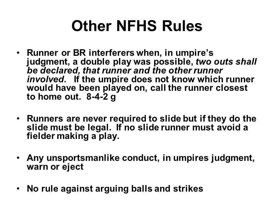Other NFHS Rules Runner or BR interferers when, in umpire's judgment, a double play was possible, two outs shall be declared, that runner and the other runner involved.