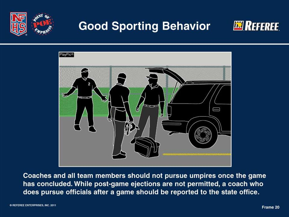 Good Sporting Behavior  Coaches and team members should respect their opponents and officials.