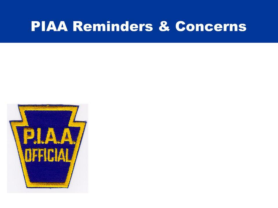 PIAA Reminders & Concerns
