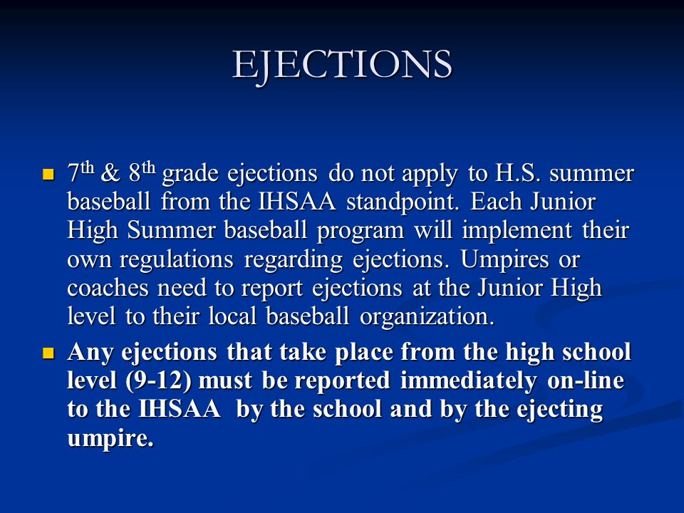EJECTIONS 7 th & 8 th grade ejections do not apply to H.S.