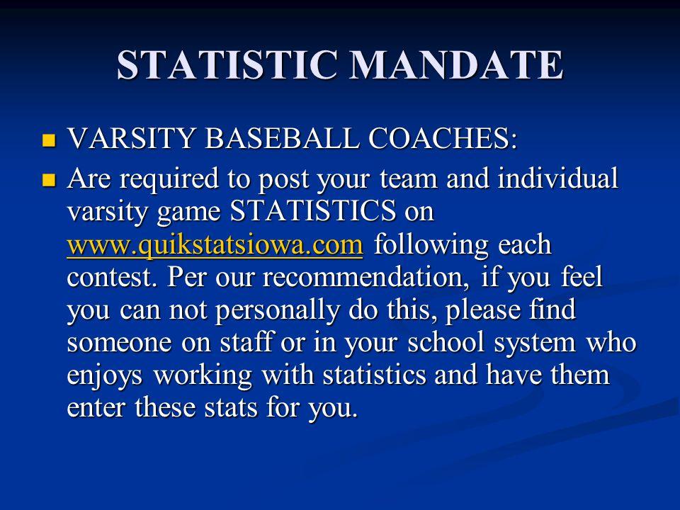STATISTIC MANDATE VARSITY BASEBALL COACHES: VARSITY BASEBALL COACHES: Are required to post your team and individual varsity game STATISTICS on www.qui