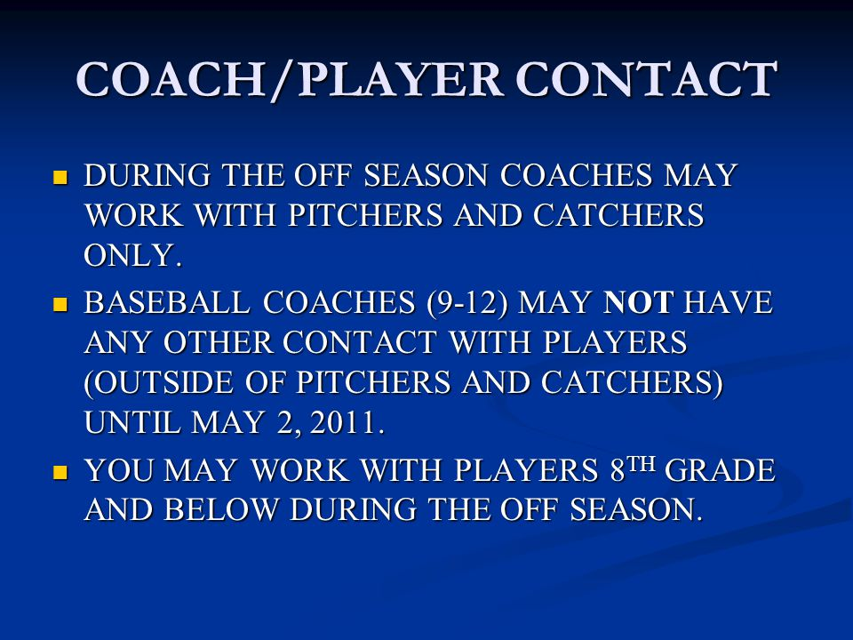 PITCHERS & CATCHERS Pitchers and catchers may voluntarily practice under a coach's supervision at any time during the year using equipment required for these two positions only; no batting practice, no hitting of ground balls, no position coverage, no drills may be performed.