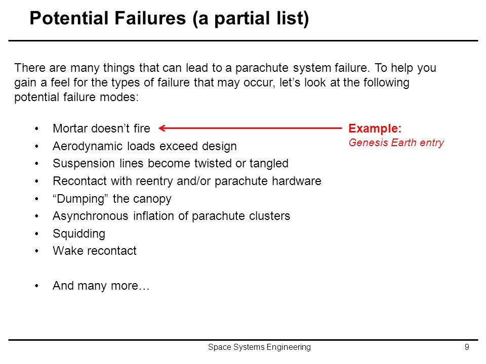 Genesis Failure Space Systems Engineering10 When the Genesis spacecraft returned to Earth on September 8, 2004, the parachutes failed to deploy.