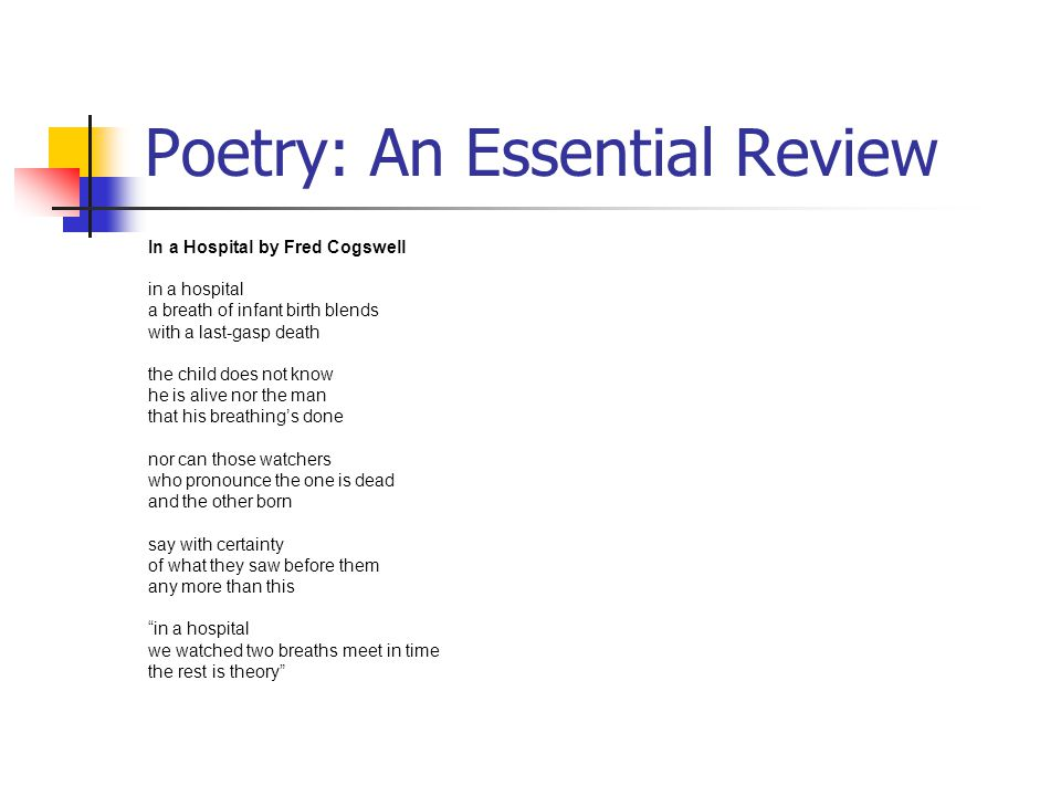 Poetry: An Essential Review In a Hospital by Fred Cogswell in a hospital a breath of infant birth blends with a last-gasp death the child does not kno
