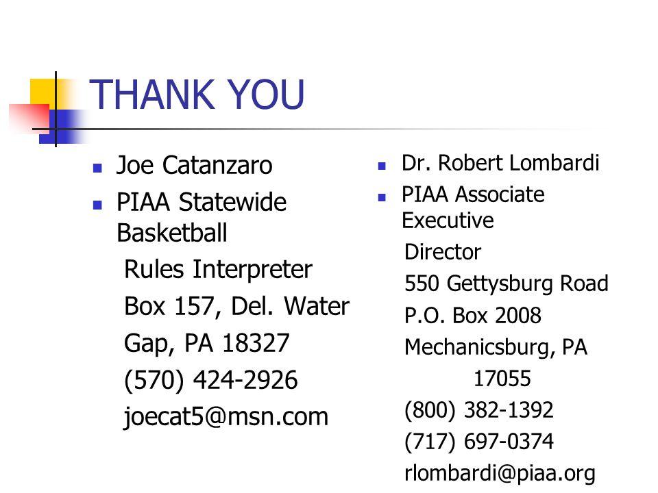 THANK YOU Joe Catanzaro PIAA Statewide Basketball Rules Interpreter Box 157, Del.