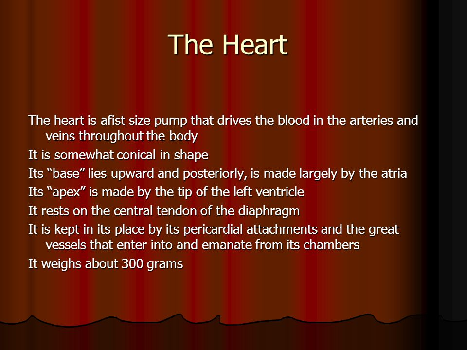 The Heart The Heart Cardiac Output (CO) Cardiac Output (CO) The Frank-Starling Law The Frank-Starling Law The more stretched the cardiac muscle the stronger its contraction until an optimal length is reached after The more stretched the cardiac muscle the stronger its contraction until an optimal length is reached after which further stretching will weaken which further stretching will weaken the force of contraction the force of contraction The amount of myocardial stretch is decided by the preload The amount of myocardial stretch is decided by the preload