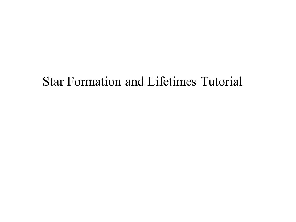Star Formation and Lifetimes Tutorial