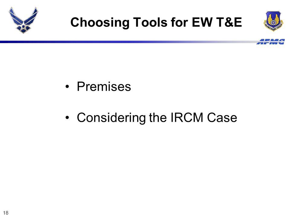 18 Choosing Tools for EW T&E Premises Considering the IRCM Case