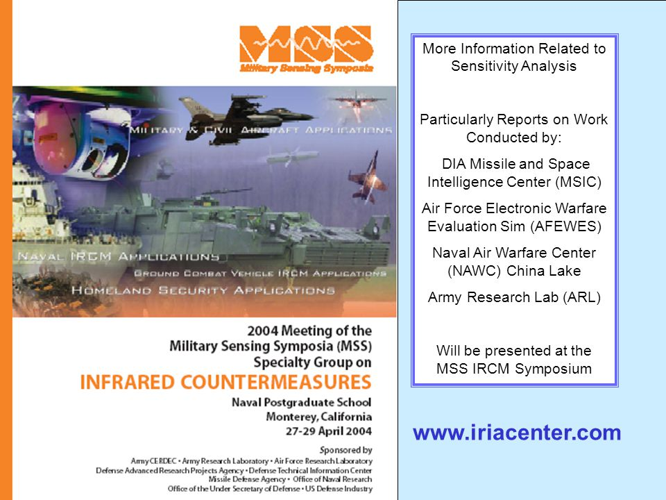 74 More Information Related to Sensitivity Analysis Particularly Reports on Work Conducted by: DIA Missile and Space Intelligence Center (MSIC) Air Fo
