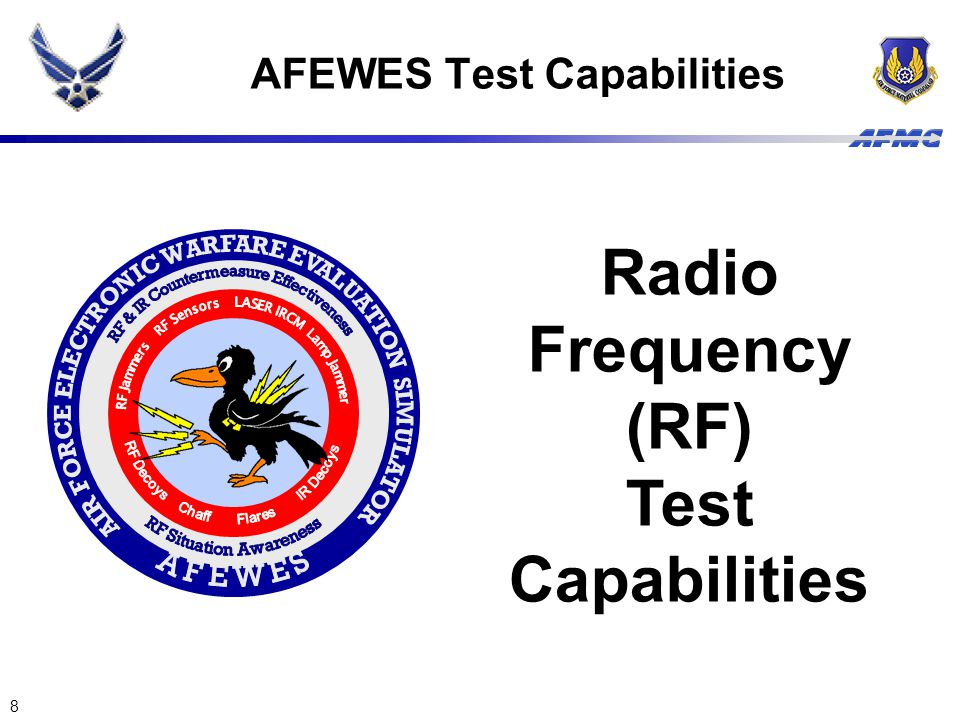 8 AFEWES Test Capabilities Radio Frequency (RF) Test Capabilities