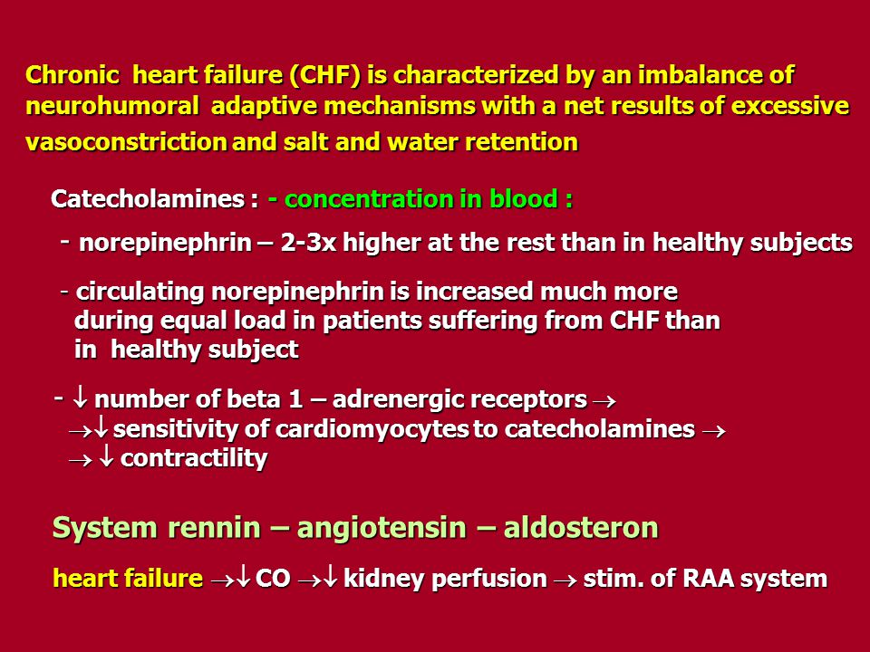 Chronic heart failure (CHF) is characterized by an imbalance of neurohumoral adaptive mechanisms with a net results of excessive vasoconstriction and