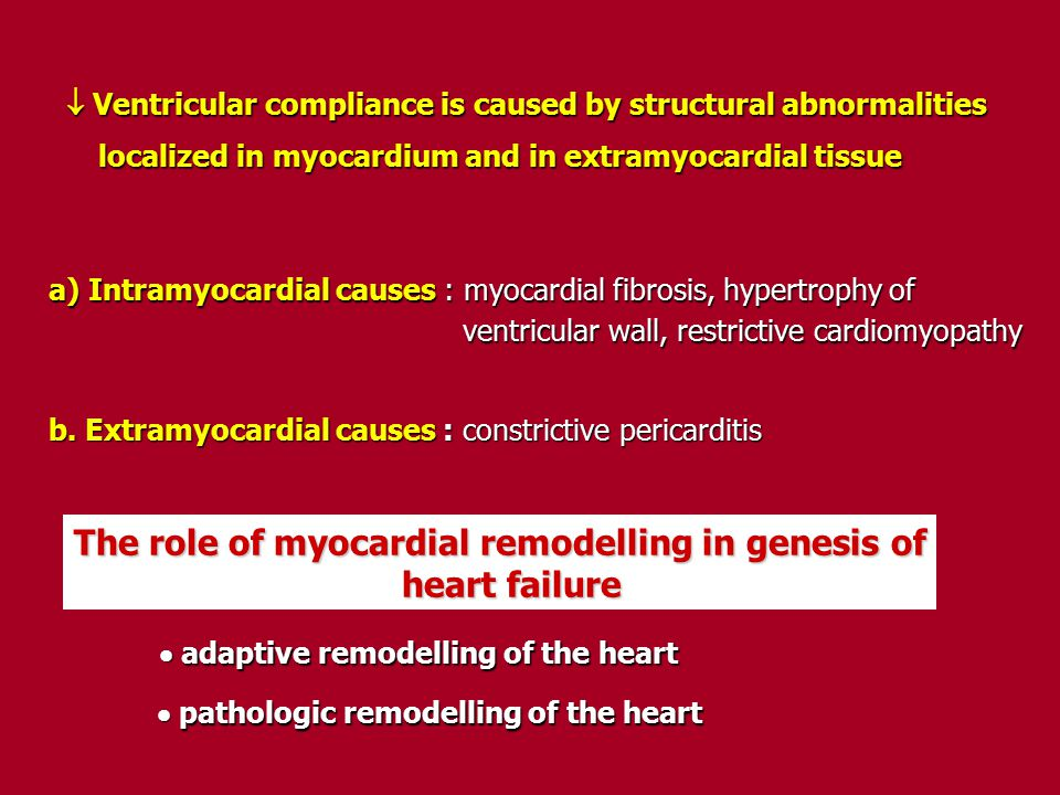  Ventricular compliance is caused by structural abnormalities  Ventricular compliance is caused by structural abnormalities localized in myocardium